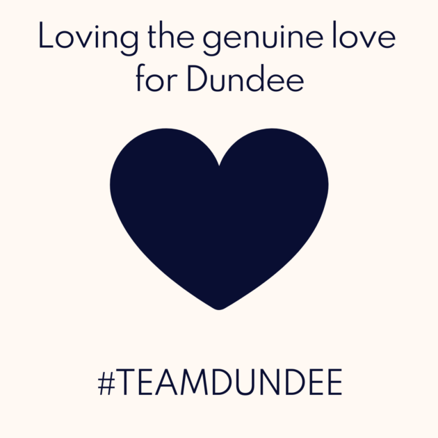 Loving the genuine love for Dundee #TEAMDUNDEE