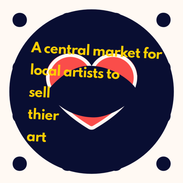 A central market for local artists to sell thier art