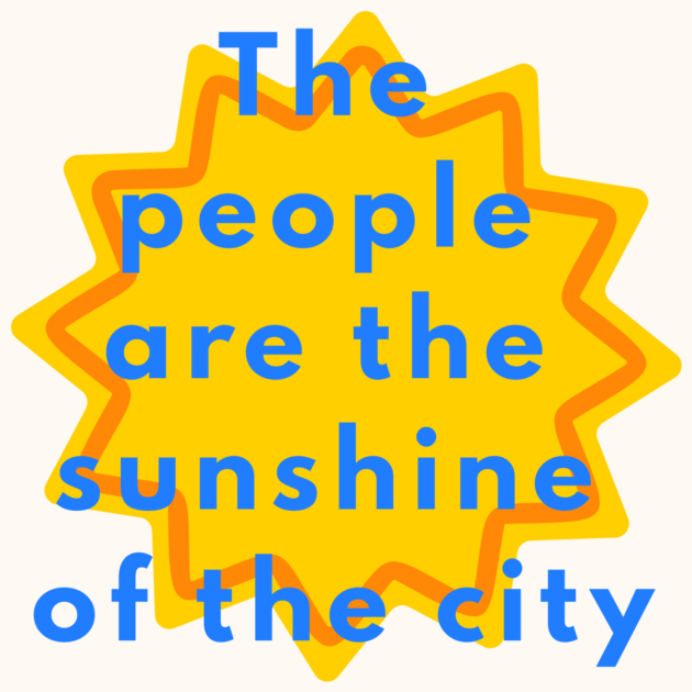 The people are the sunshine of the city