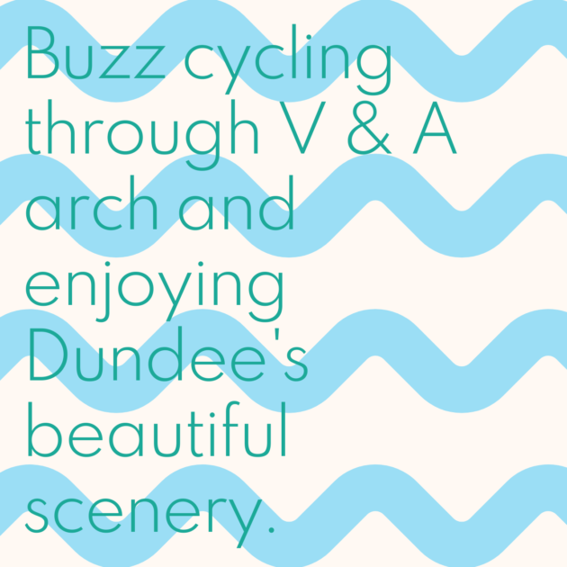 Buzz cycling through V & A arch and enjoying Dundee's beautiful scenery.