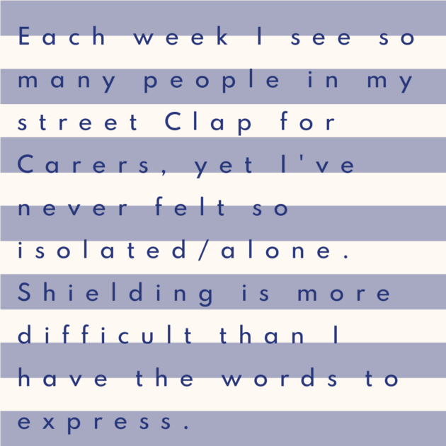 Each week I see so many people in my street Clap for Carers, yet I've never felt so isolated/alone. Shielding is more difficult than I have the words to express.
