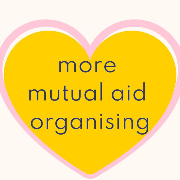 more mutual aid organising