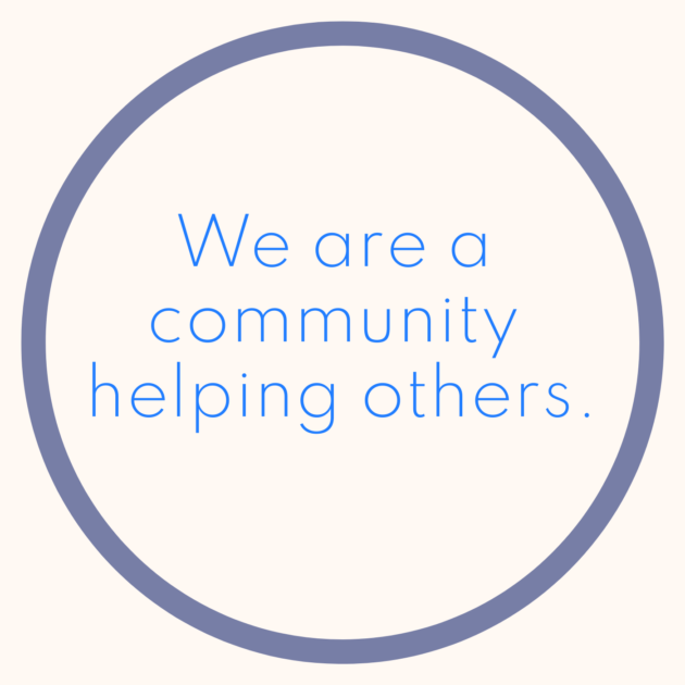 We are a community helping others.