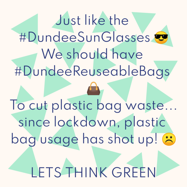Just like the #DundeeSunGlasses 😎 We should have #DundeeReuseableBags 👜 To cut plastic bag waste... since lockdown, plastic bag usage has shot up! ☹️ LETS THINK GREEN