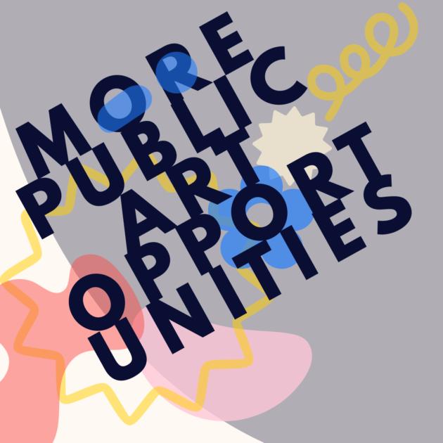 MORE PUBLIC ART OPPORTUNITIES