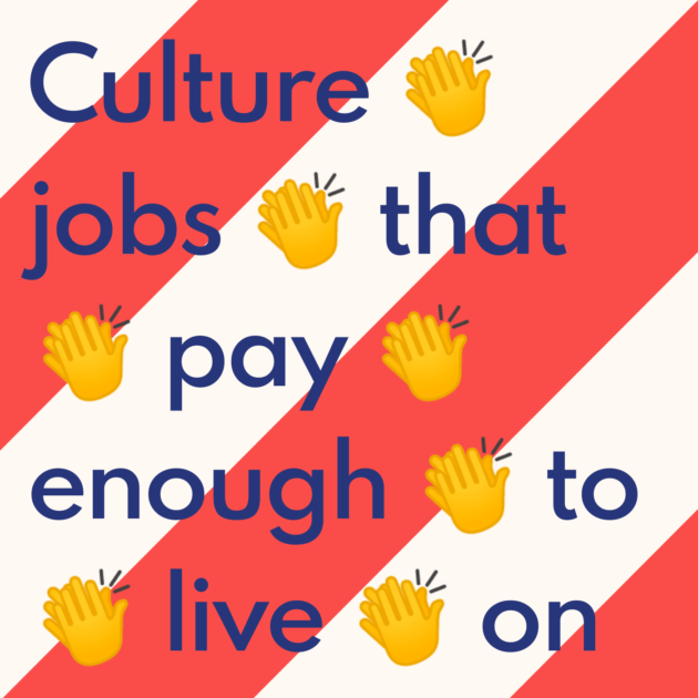 Culture 👏 jobs 👏 that 👏 pay 👏 enough 👏 to 👏 live 👏 on 👏