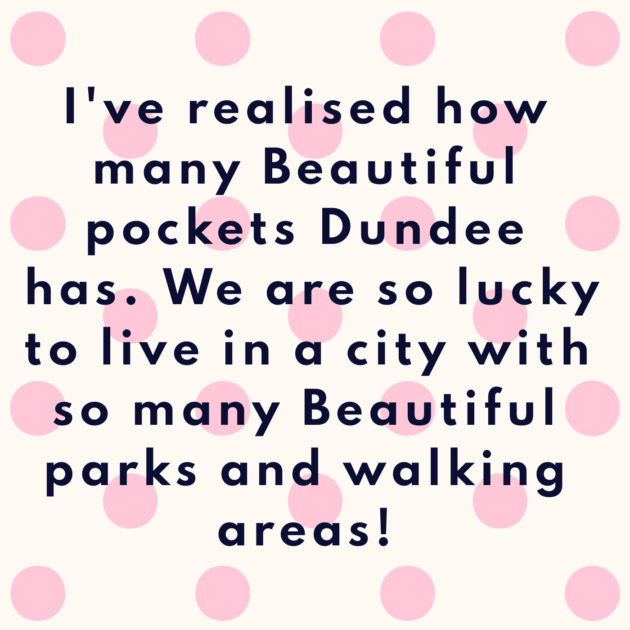 I've realised how many Beautiful pockets Dundee has. We are so lucky to live in a city with so many Beautiful parks and walking areas!