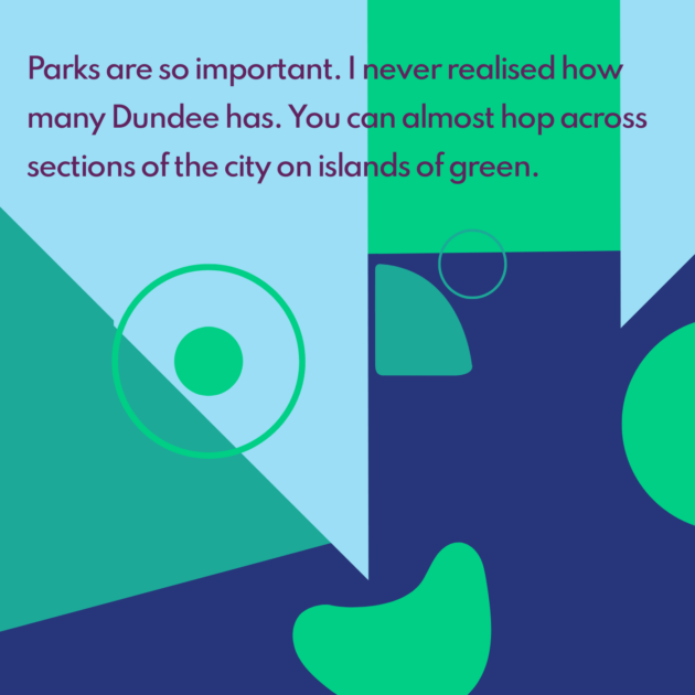 Parks are so important. I never realised how many Dundee has. You can almost hop across sections of the city on islands of green.