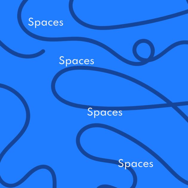 Spaces Spaces Spaces Spaces