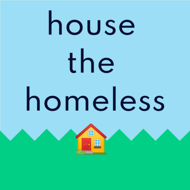 house the homeless 🏠