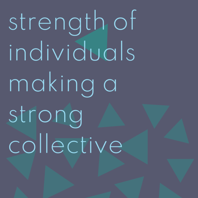 strength of individuals making a strong collective