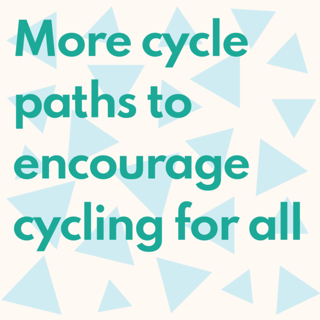 More cycle paths to encourage cycling for all